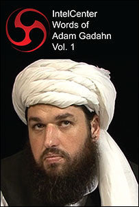 IntelCenter Words of Adam Gadahn Vol. 1