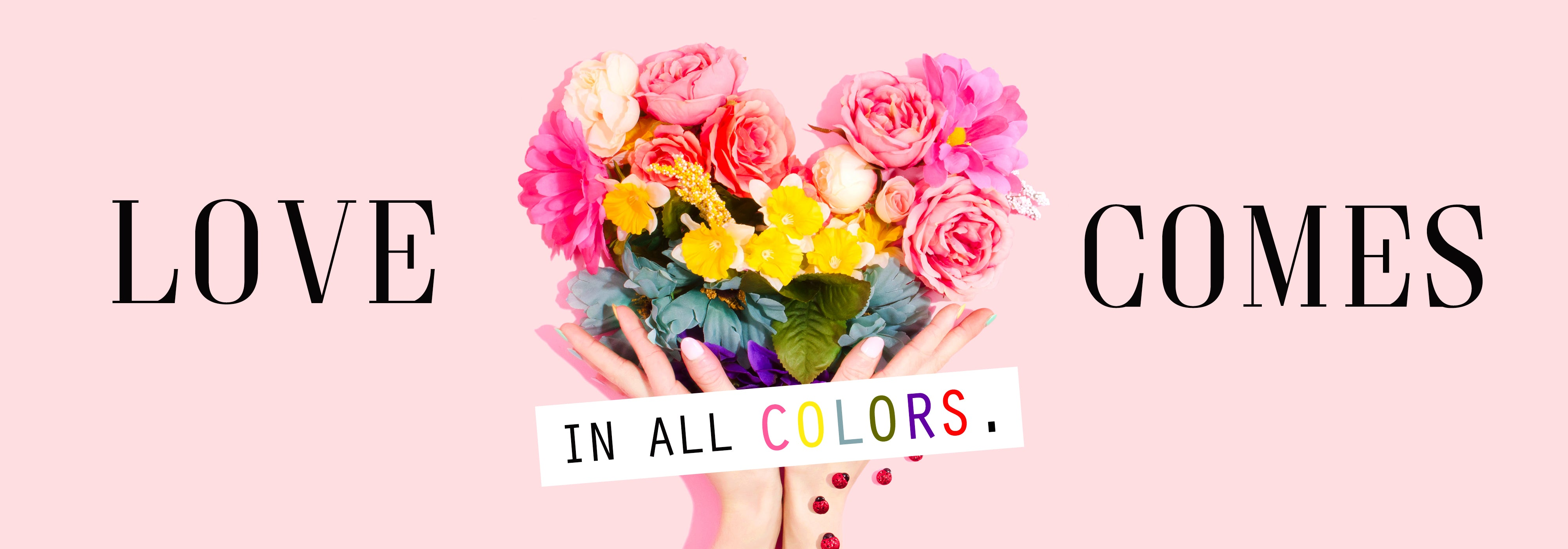 L'amour Makeup store, love comes in all colors slogan