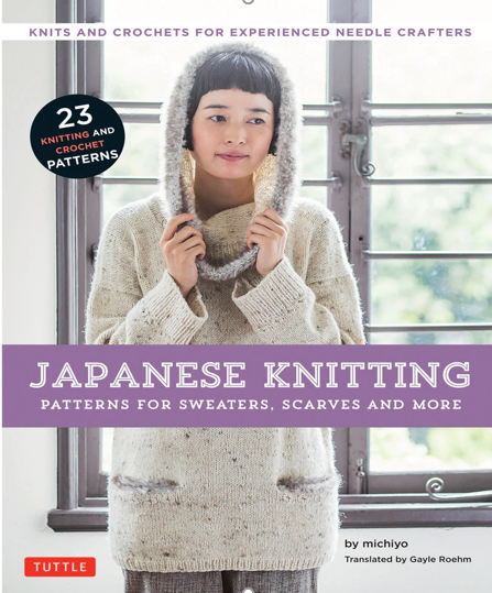 JAPANESE KNITTING: PATTERNS FOR SWEATERS, SCARVES AND MORE