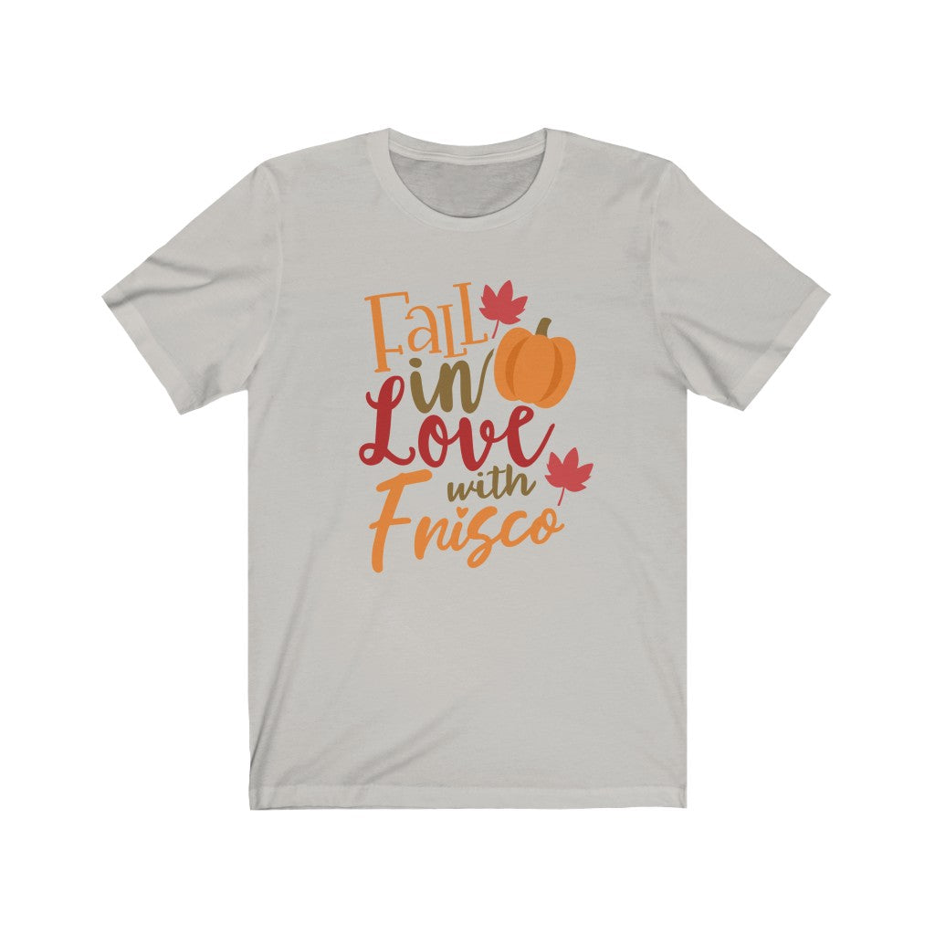 """Fall in Love With Frisco"" Unisex T-Shirt"