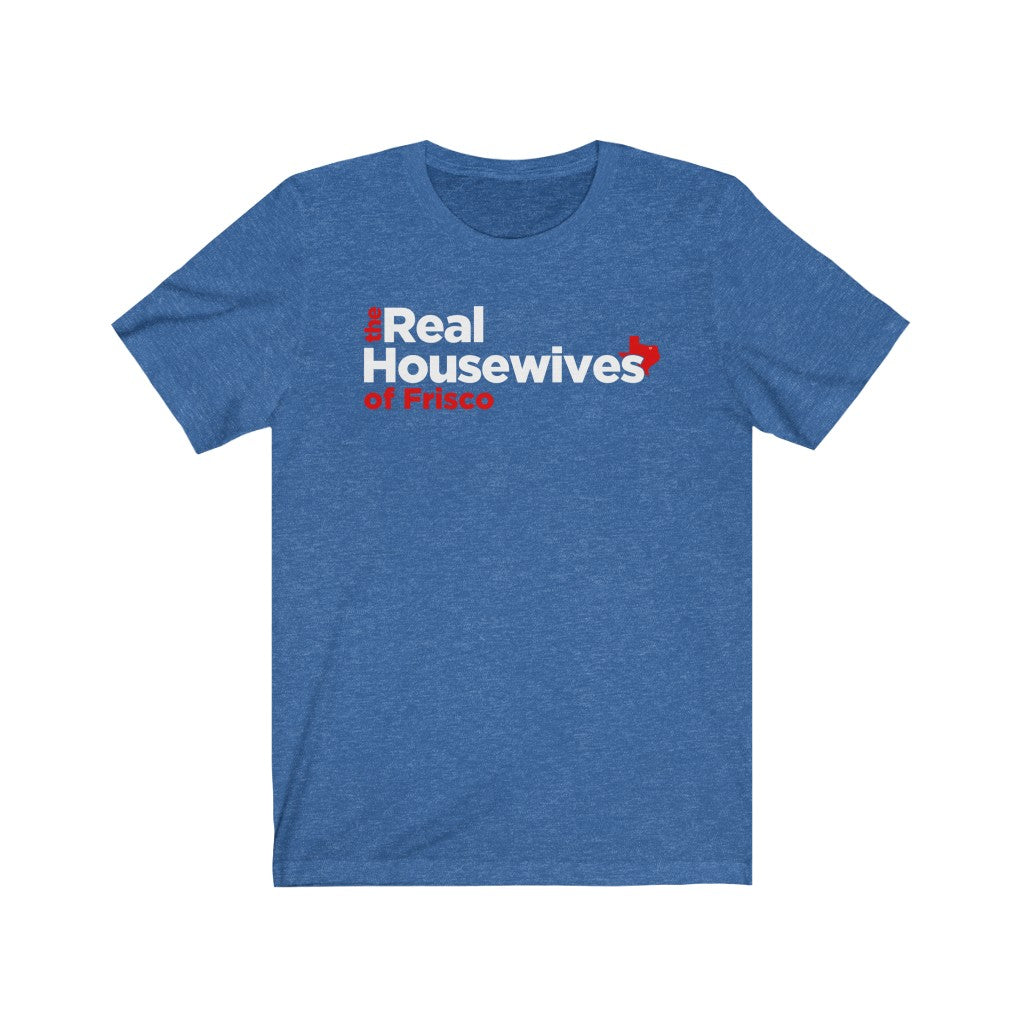 """Real Housewives of Frisco"" T-Shirt"
