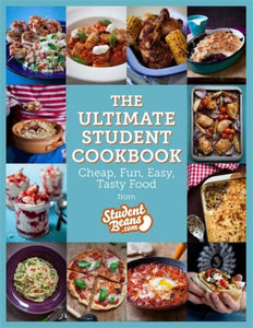 Ultimate Student Cookbook: Cheap, Fun, Easy, Tasty Food