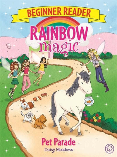 Rainbow Magic Beginner Reader: Pet Parade: Book 8