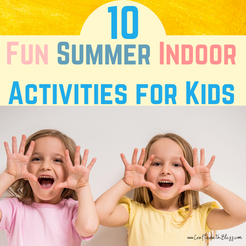 10 Fun Summer Indoor Activities for Kids