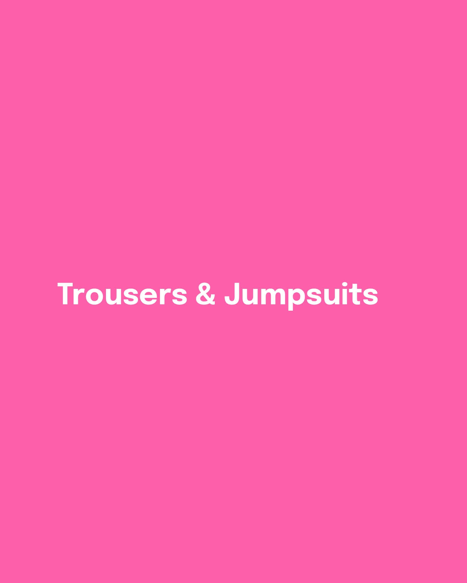 Trousers & Jumpsuits