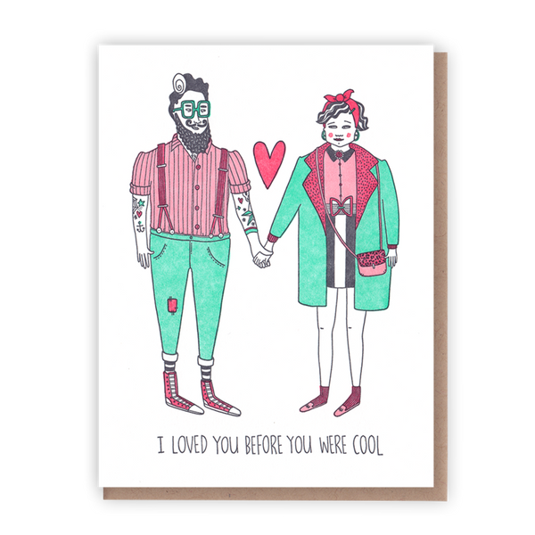 I Loved You Before You Were Cool - Wynwood Letterpress  - 1