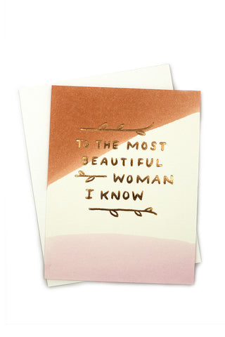 The Most Beautiful Woman I Know - Wynwood Letterpress