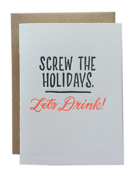 Screw The Holidays - Lets' Drink! - Wynwood Letterpress