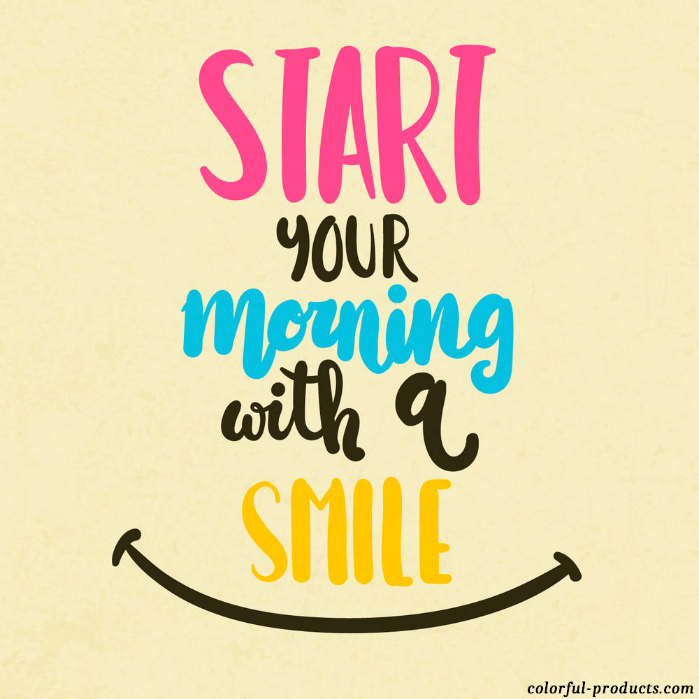 colorful tile that says start your morning with a a smile in yellow pink and blue