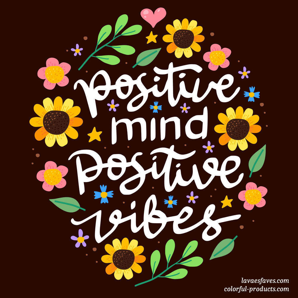 colorful quotes positive mind positive vibes