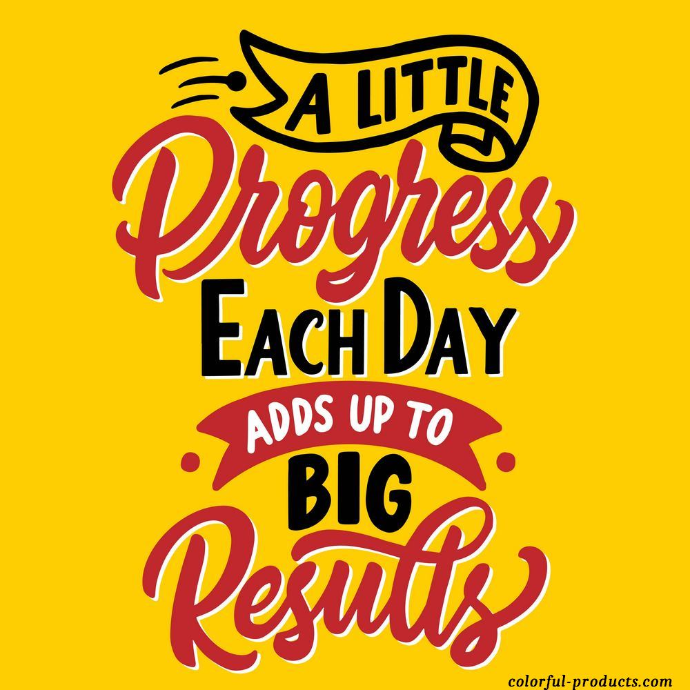colorful quotes a little progress each day adds up to big results