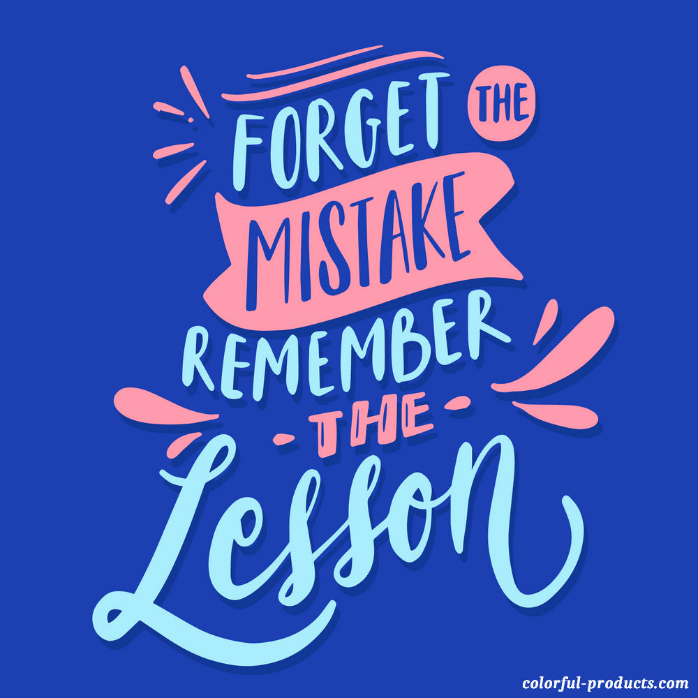colorful quote forget the mistake remember the lesson