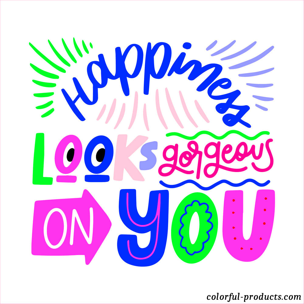 colorful quotes happiness looks gorgeous on you