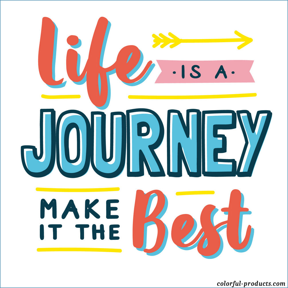 colorful quotes life is a journey make it the best