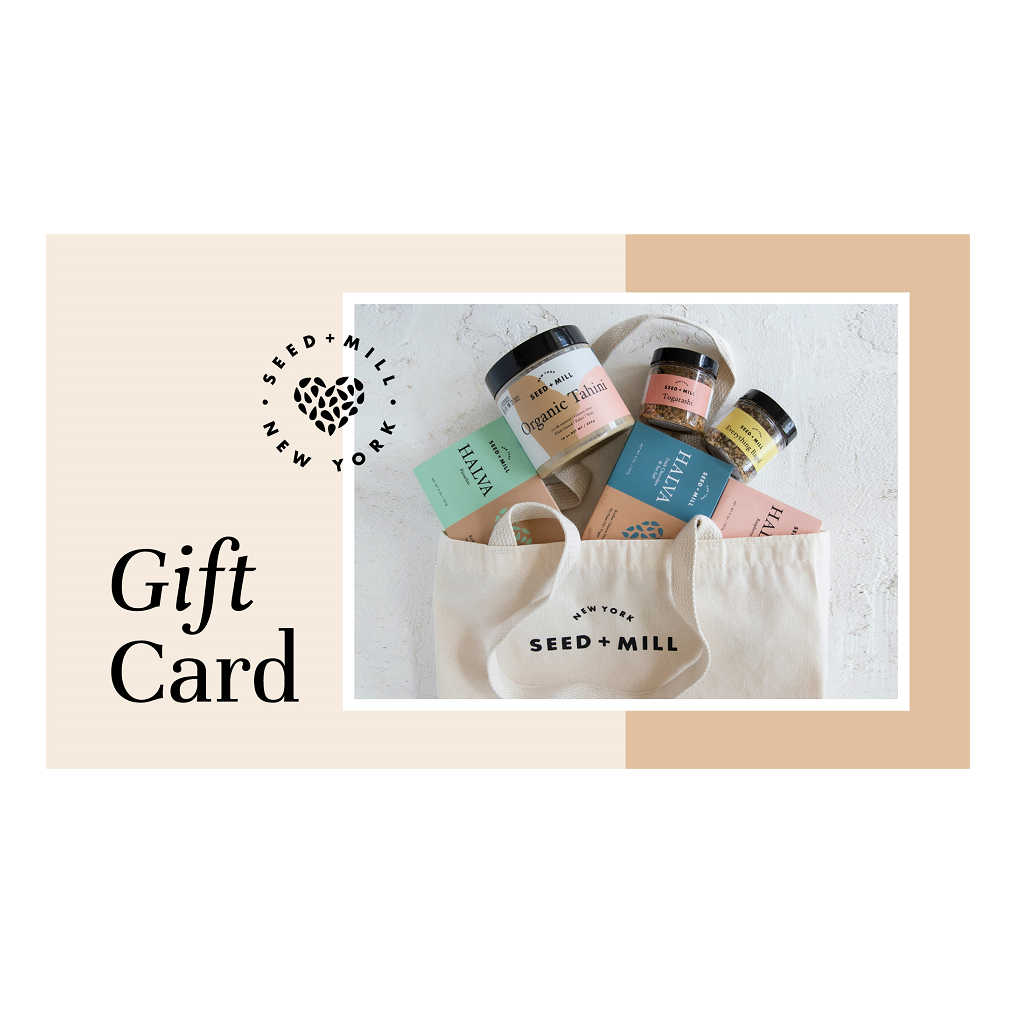 Let your friends and family choose their own sesame adventure with a Seed + Mill gift card!  Gift cards can be used at our Chelsea Market shop or to shop online!