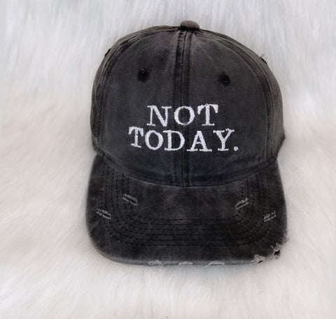 Not Today. Dad Hat