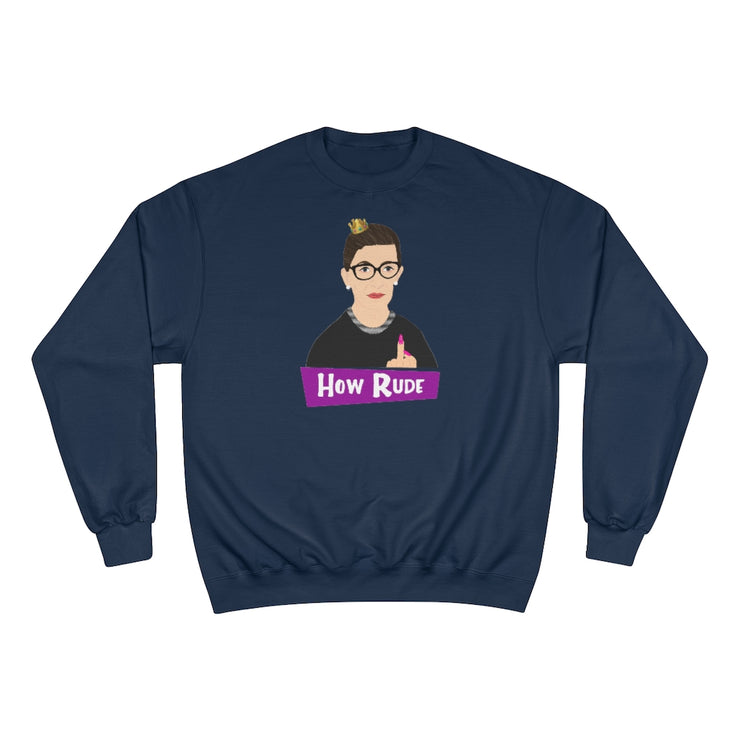 RBG How Rude Sweatshirt [LIMITED EDITION] - The Protest Shop