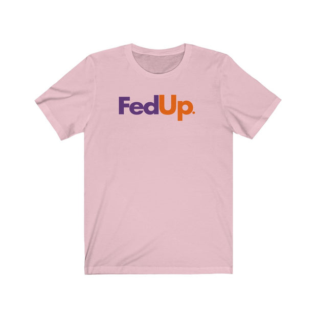 FedUp Tee - The Protest Shop