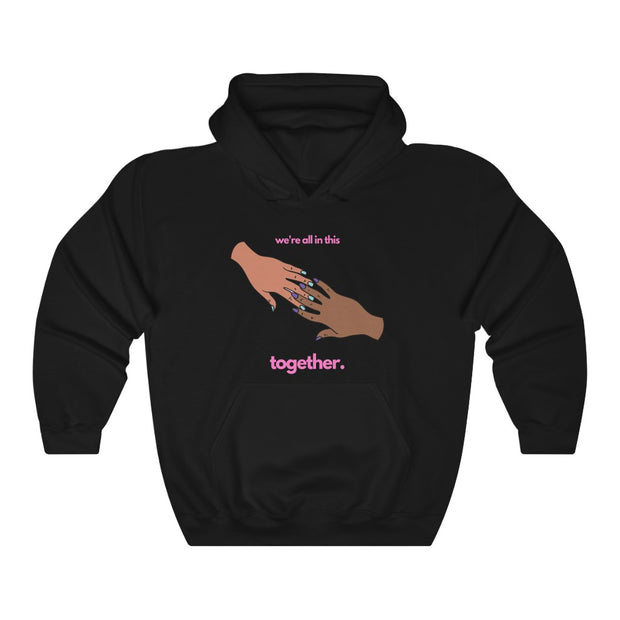 We Are All In This Together Hoodie - The Protest Shop