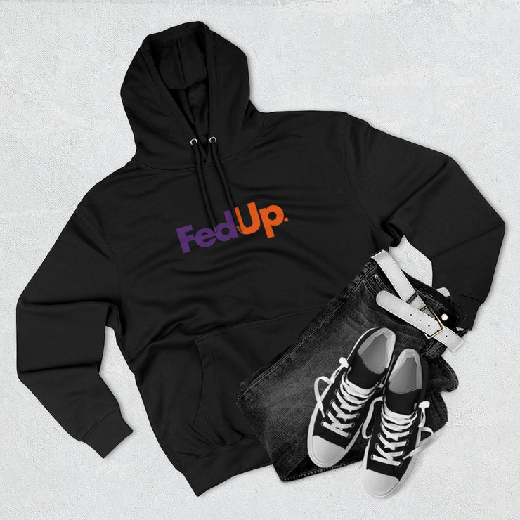 Fed Up Hoodie - The Protest Shop
