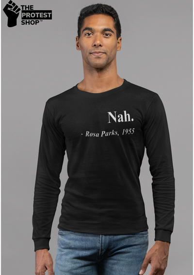 Nah Rosa Parks Long Sleeve Tee - The Protest Shop
