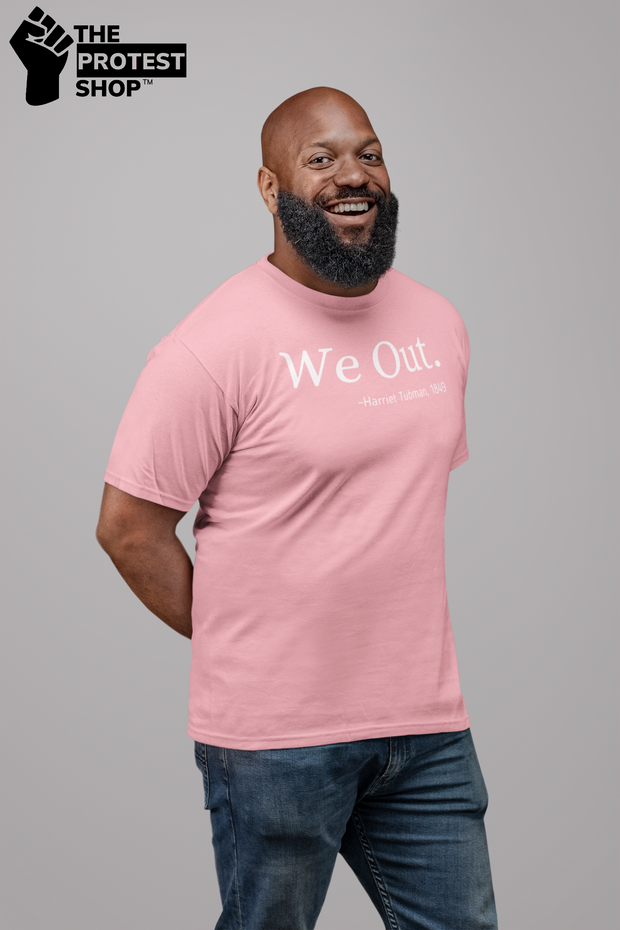 We Out Harriet Tubman Tee - The Protest Shop