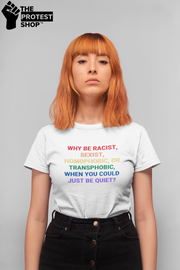 Why Be Racist T-Shirt - The Protest Shop
