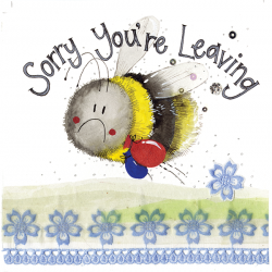 Sorry youre Leaving - Sad Bee