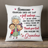 Personalized Grandma Grandpa Someone Crawled Into My Lap  Pillow NB192 87O58 (Insert Included)