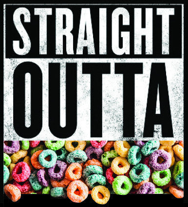 Straight OUTTA Cereal
