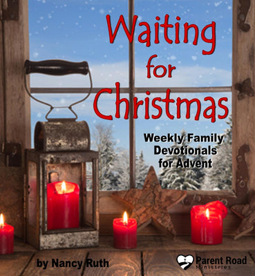Waiting for Christmas: Weekly Family Devotions for Advent