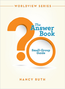 The Answer Book: Small-Group Guide