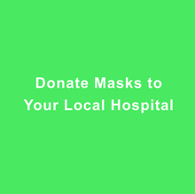 Load image into Gallery viewer, Donate Masks to Your Local Hospital