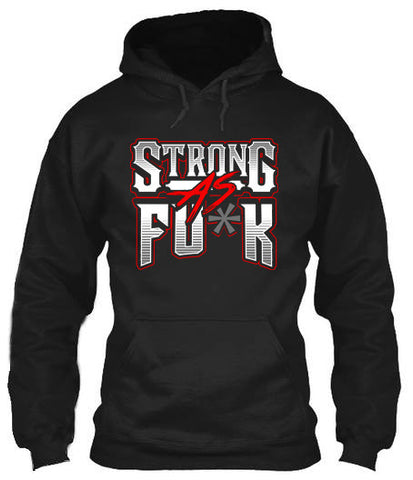 Strong As Fu*k - Hoodies