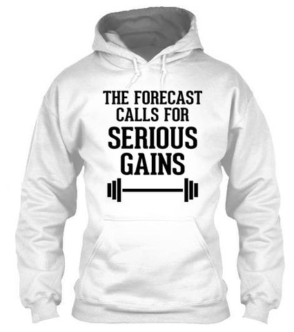 The Forecast Calls For Serious Gains - Hoodies