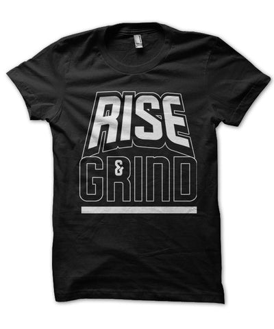 Rise & Grind - T-Shirts