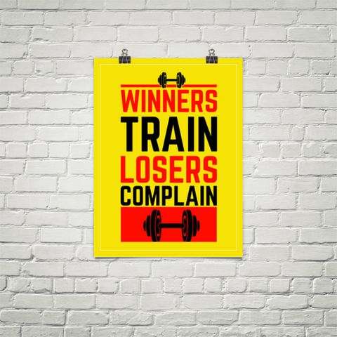 Winners Train Losers Complain - Poster