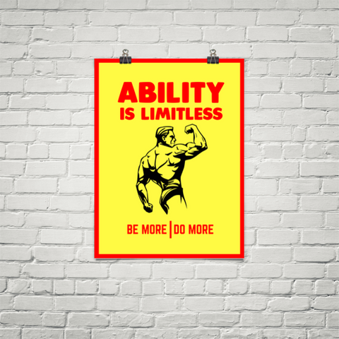Ability Is Limitless Be More Do More - Poster
