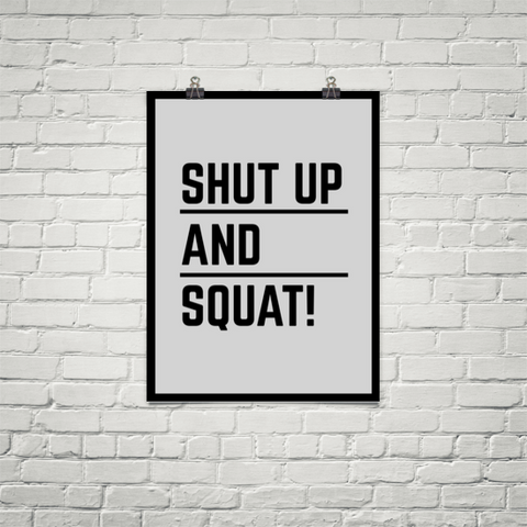 Shut Up And Squat - Poster