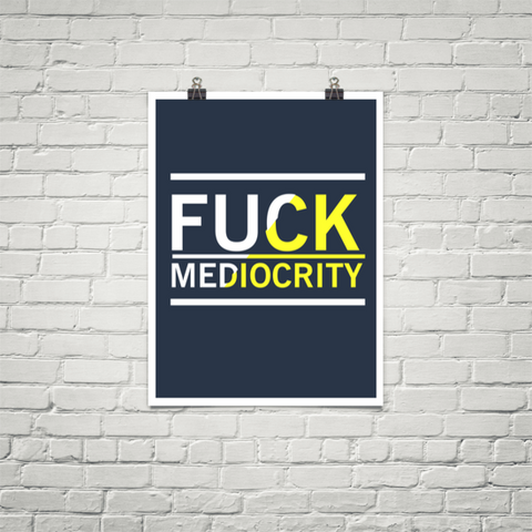 Fuck Mediocrity - Poster