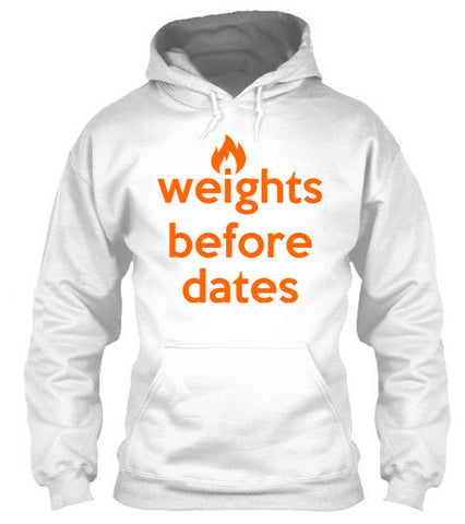 Weights Before Dates - Hoodies
