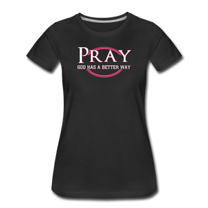 PRAY-Women's Premium T-Shirt - black