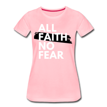 Load image into Gallery viewer, NO FEAR-Women's Premium T-Shirt - pink