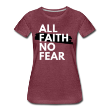 Load image into Gallery viewer, NO FEAR-Women's Premium T-Shirt - heather burgundy