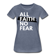 Load image into Gallery viewer, NO FEAR-Women's Premium T-Shirt - heather blue