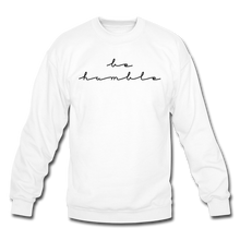 Load image into Gallery viewer, BE HUMBLE-Crewneck Sweatshirt - white