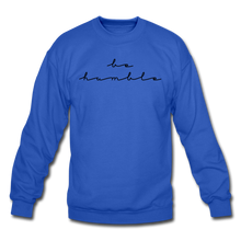 Load image into Gallery viewer, BE HUMBLE-Crewneck Sweatshirt - royal blue