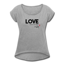 Load image into Gallery viewer, LOVE MK12:30-31-Women's Roll Cuff T-Shirt - heather gray