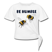 Load image into Gallery viewer, BE HUMBLE-Premium Women's Knotted T-Shirt - white