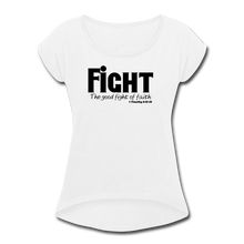 Load image into Gallery viewer, FIGHT-Women's Roll Cuff T-Shirt - white